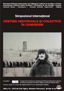 """Simpozionul Internaţional - """"Destine individuale şi colective în comunism"""" - Făgăraş - Sâmbăta de Sus, iulie 2010"""