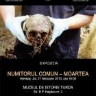 """Expoziţia """"Numitorul Comun - Moartea"""", februarie 2013, Turda"""