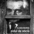 Zidul de sticlă - Clara Mareş