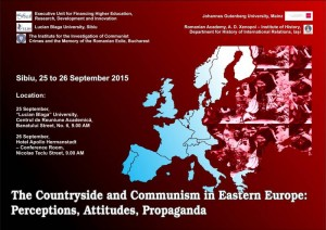 Conferinţa internaţională The Countryside and Communism in Eastern Europe: Perceptions, Attitudes, Propaganda, Sibiu, septembrie 2015