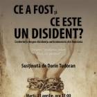 """Conferința """"Ce a fost/ce este un disident?"""", aprilie 2013, București"""