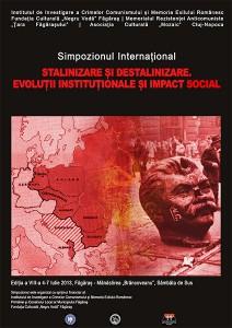 """Simpozionul internaţional de la Făgăraş - Sâmbăta de Sus, ediţia a VIII-a, """"Stalinizare și destalinizare. Evoluții instituționale și impact social"""", 4-7 iulie 2013"""