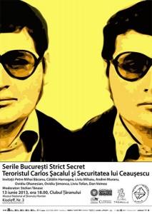 Serile București Strict Secret - Teroristul Carlos Şacalul şi Securitatea lui Ceauşescu, iunie 2013