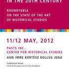 """Conferinţa """"East Central Europe in the 20th Century. Roundtable on the State of the Art of Historical Studies"""", mai 2012"""