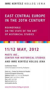 "Conferinţa ""East Central Europe in the 20th Century. Roundtable on the State of the Art of Historical Studies"", mai 2012"
