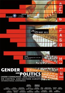 """Conferința Internațională """"Gender and Politics under Communism – New Perspectives on Central and Eastern Europe"""", mai 2012"""