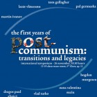 "Simpozionul Internaţional ""The First Years of Post-Communism: Transitions and Legacies"", noiembrie 2010"