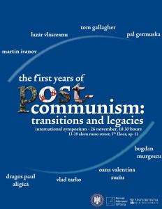"""Simpozionul Internaţional """"The First Years of Post-Communism: Transitions and Legacies"""", noiembrie 2010"""
