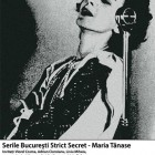 Serile București Strict Secret - prima ediție dedicată Mariei Tănase, martie 2013