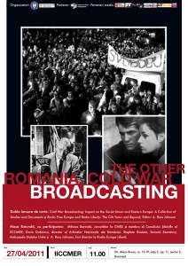 "Evenimentul ""The Other Romania. Cold War Broadcasting"", 2011"