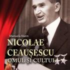 Volumul Nicolae Ceauşescu. Omul şi cultul de Manuela Marin