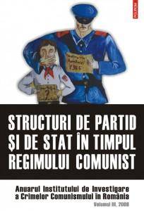 """""""Structuri de partid si de stat in timpul regimului comunist"""", Polirom, 2008"""