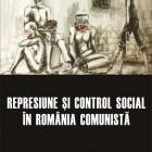 Represiune şi control social în România  Comunistă, 2010-2011