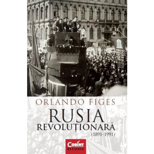 Rusia revoluționară (1891-1991) de Orlando Figes