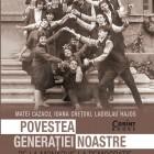 Povestea generaţiei noastre de Matei Cazacu, Ioana Creţoiu şi Ladislau Hajos