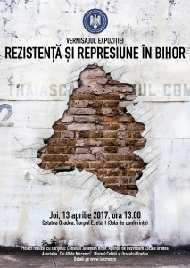 Afis expozitie Rezistenta si represiune in Bihor, aprilie 2017