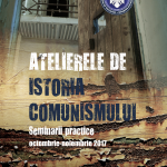 Afis Atelierele de istoria comunismului 2017