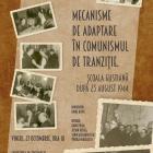 Afiş Mecanisme de adaptare la comunismul de tranziţie, Şcoala gustiană, octombrie 2017
