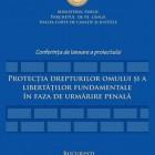 Afiş conferinţă de lansare proiect rotecţia drepturilor omului şi a libertăţilor fundamentale în faza de urmărire penală