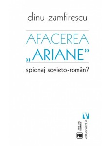 """Volumul Afacerea """"Ariane"""" de Dinu Zamfirescu"""