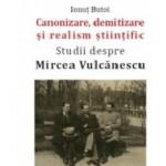 Canonizare, demitizare si realism stiintific